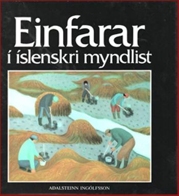 Einfarar í íslenskri myndlist eftir Aðalstein Ingólfsson