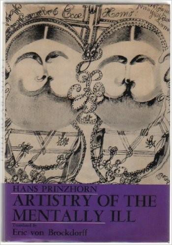 Artistry of the mentally ill eftir Hans Prinzhorn